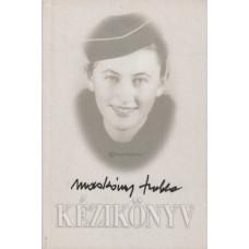 Macskássy Izolda: Kézikönyv (Kicsi Berta nagyanyám és Édesanyám szép ruhái, ételei