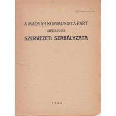 A Magyar Kommunista Párt ideiglenes szervezeti szabályzata