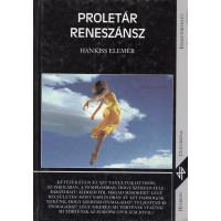 Hankiss Elemér: Proletár reneszánsz (Tanulmányok az európai civilizációról és