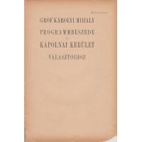 Károlyi Mihály, gróf: - - programmbeszéde a kápolnai kerület választóihoz