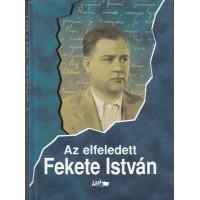Az elfeledett Fekete István (Tanulmányok egy ismerős íróról III.)