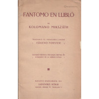 Mikszáth, Kolomano: Fantomo en Lubló de - - [Kísértet Lublón, eszperantó nyelven]